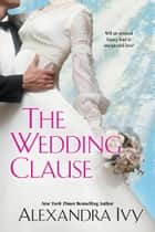The Wedding Clause ebook by Alexandra Ivy