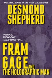 Fram Gage and The Holographic Man ebook by Desmond Shepherd
