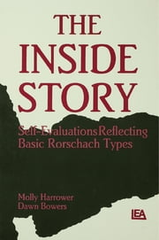 The Inside Story - Self-evaluations Reflecting Basic Rorschach Types ebook by Molly Harrower,Dawn Bowers