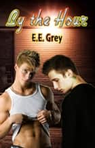 By the Hour ebook by E.E. Grey