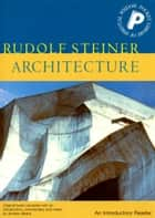 Architecture ebook by Rudolf Steiner,Andrew Beard