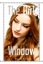 The Girl at the Window ebook by Winter Lynx