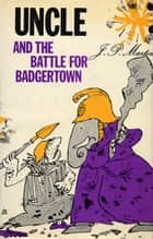 Uncle and the Battle for Badgertown ebook by