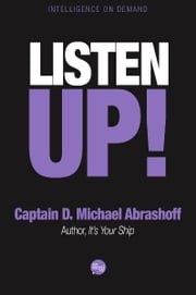 Listen Up! ebook by Captain D. Michael Abrashoff