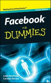 Facebook For Dummies, Pocket Edition, Pocket Edition ebook by Carolyn Abram,Leah Pearlman