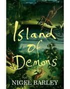 Island of Demons ebook by Nigel Barley