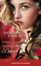Pennyroyal Green (Tome 2) - Pour un simple baiser ebook by Julie Anne Long, Cécile Desthuilliers