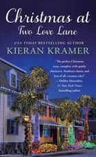 Christmas at Two Love Lane ebook by Kieran Kramer