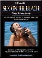 Ultimate Sex on the Beach True Adventures - ebook by Michael Powers
