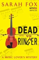 Dead Ringer - A Music Lover's Mystery ebook by Sarah Fox