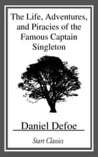 The Life, Adventures, and Piracies of ebook by Daniel Defoe