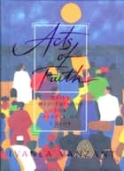 Acts of Faith - Meditations For People of Color ebook by Iyanla Vanzant
