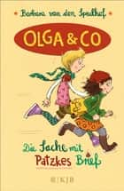 Olga & Co – Die Sache mit Patzkes Brief ebook by Barbara van den Speulhof, Nina Dulleck