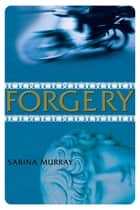 Forgery ebook by Sabina Murray