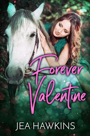 Forever Valentine ebook by Jea Hawkins