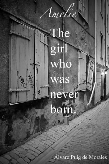 Emelie, the girl who was never born ebook by Álvaro Puig de Morales