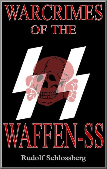 Warcrimes of the Waffen-SS ebook by Rudolf Schlossberg