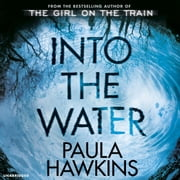 Into the Water - The Number One Bestseller audiobook by Paula Hawkins