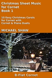 Christmas Sheet Music for Cornet: Book 1 ebook by Michael Shaw