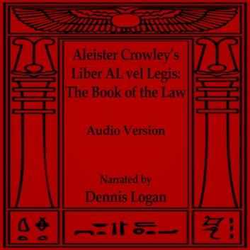 Aleister Crowley's Liber AL vel Legis - The Book of the Law audiobook by Aleister Crowley