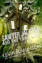 Sawyer Jackson and the Long Land - Sawyer Jackson, #1 ebook by Kevin Tumlinson