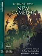 New Camelot ebook by Lorenzo Davia, Emanuele Manco