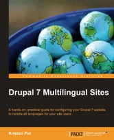 Drupal 7 Multilingual Sites ebook by Kristen Pol