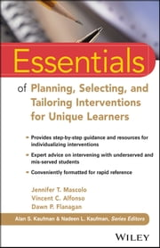 Essentials of Planning, Selecting, and Tailoring Interventions for Unique Learners ebook by Jennifer T. Mascolo,Vincent C. Alfonso,Dawn P. Flanagan