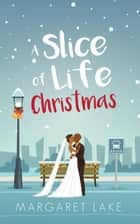 A Slice of Life Christmas - At Coulter's Restaurant, #2 ebook by Margaret Lake