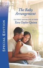 The Baby Arrangement ebook by Tara Taylor Quinn