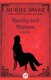 Reality and Dreams - A Novel ebook by Muriel Spark