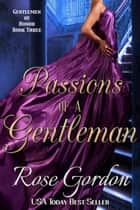 Passions of a Gentleman ebook door Rose Gordon