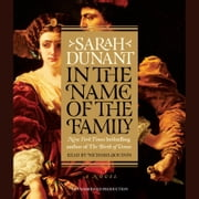 In the Name of the Family - A Novel audiobook by Sarah Dunant