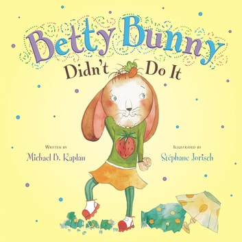 Betty Bunny Didn't Do It ebook by Michael Kaplan