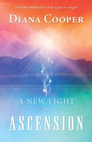 A New Light on Ascension ebook by Cooper, Diana