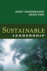 Sustainable Leadership ebook by Andy Hargreaves,Dean Fink