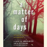 A Matter of Days sesli kitap by Amber Kizer