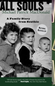 All Souls - A Family Story from Southie ebook by Michael Patrick MacDonald
