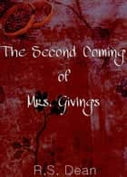 The Second Coming of Mrs. Givings ebook by R.S. Dean