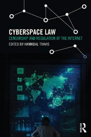 Cyberspace Law - Censorship and Regulation of the Internet ebook by