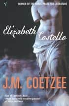 Elizabeth Costello eBook by J.M. Coetzee