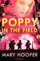 Poppy in the Field ebook by Mary Hooper