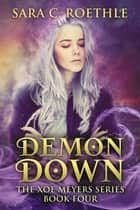 Demon Down ebook by Sara C. Roethle