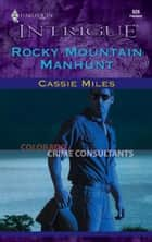 Rocky Mountain Manhunt ebook by Cassie Miles