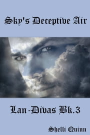 Sky's Deceptive Air - Lan-Divas bk3 ebook by Shelli Quinn