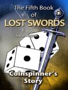 The Fifth Book Of Lost Swords - Coinspinner's Story ebook by Fred  Saberhagen