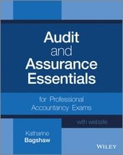 Audit and Assurance Essentials - For Professional Accountancy Exams ebook by Katharine Bagshaw