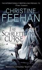 The Scarletti Curse - Number 1 in series ebook by Christine Feehan