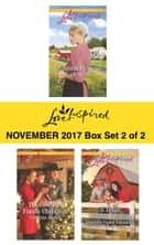 Harlequin Love Inspired November 2017 - Box Set 2 of 2 - An Amish Proposal\The Cowboy's Family Christmas\A Texas Holiday Reunion ebook by Jo Ann Brown, Carolyne Aarsen, Shannon Taylor Vannatter