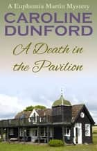 A Death in the Pavilion ebook by Caroline Dunford